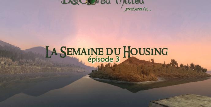 Semaine du Housing #3: Les 10, pour le Gondor !