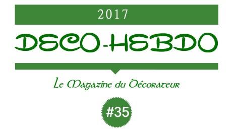 Déco-Hebdo #35