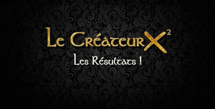 Résultats : Le Créateur X²