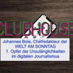 Die Welt am Sonntag offenbart wie der Journalismus im digitalen Zeitalter durch CLubhouse Überholt wurde