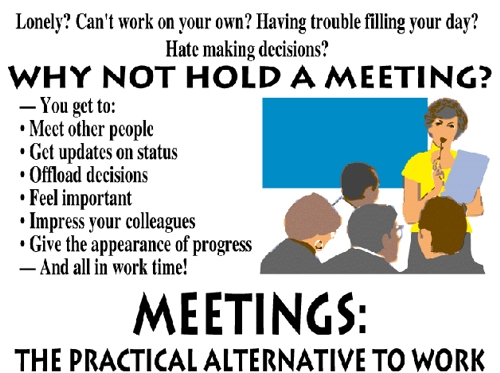Meetings: the practical alternative to work