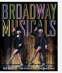 Ben Brantley New York Times Broadway Musicals