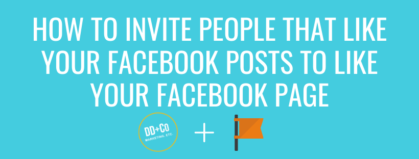 How to invite people that like your Facebook Posts to like your Facebook Page