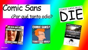 Comic Sans: ¿Por qué tanto odio?