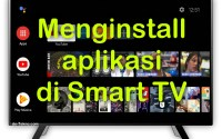 menginstall aplikasi di Smart TV
