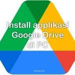 Install app GDrive di Laptop