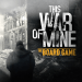 Download This War Of Mine: The Board Game  APK, APK MOD, This War Of Mine: The Board Game Cheat