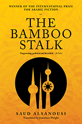 "Cover of ""The Bamboo Stalk"" by Saud Alsanousi (source: Bloomsbury Qatar Foundation Publishing)"