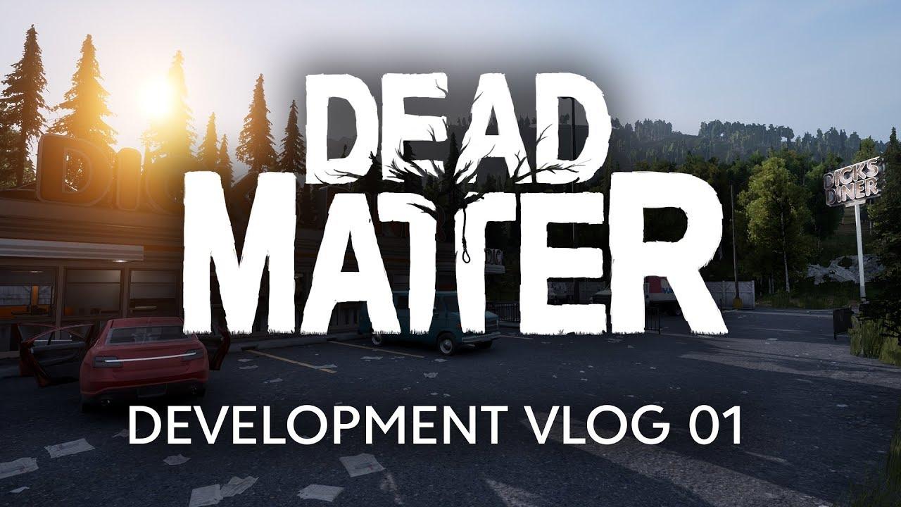 Dead Matter  - Dev Vlog #01