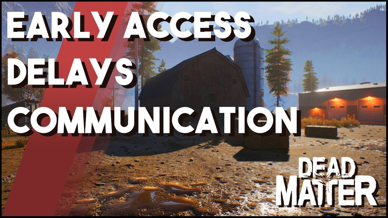 Dead Matter Discussion - Early Access, Delays, and Communication