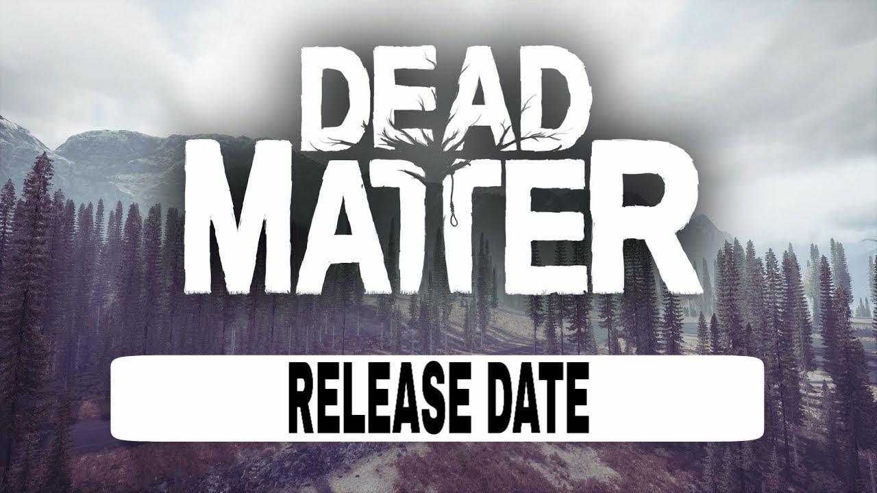 Dead matter: pre-alpha release date (2020)