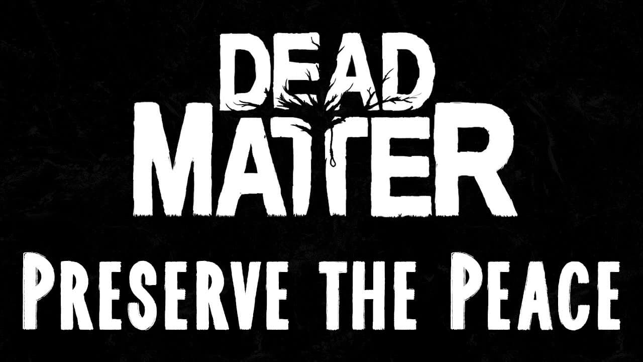 Dead Matter - Preserve The Peace