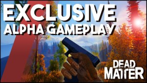 Dead Matter - Exclusive Closed Alpha Co-Op Gameplay!