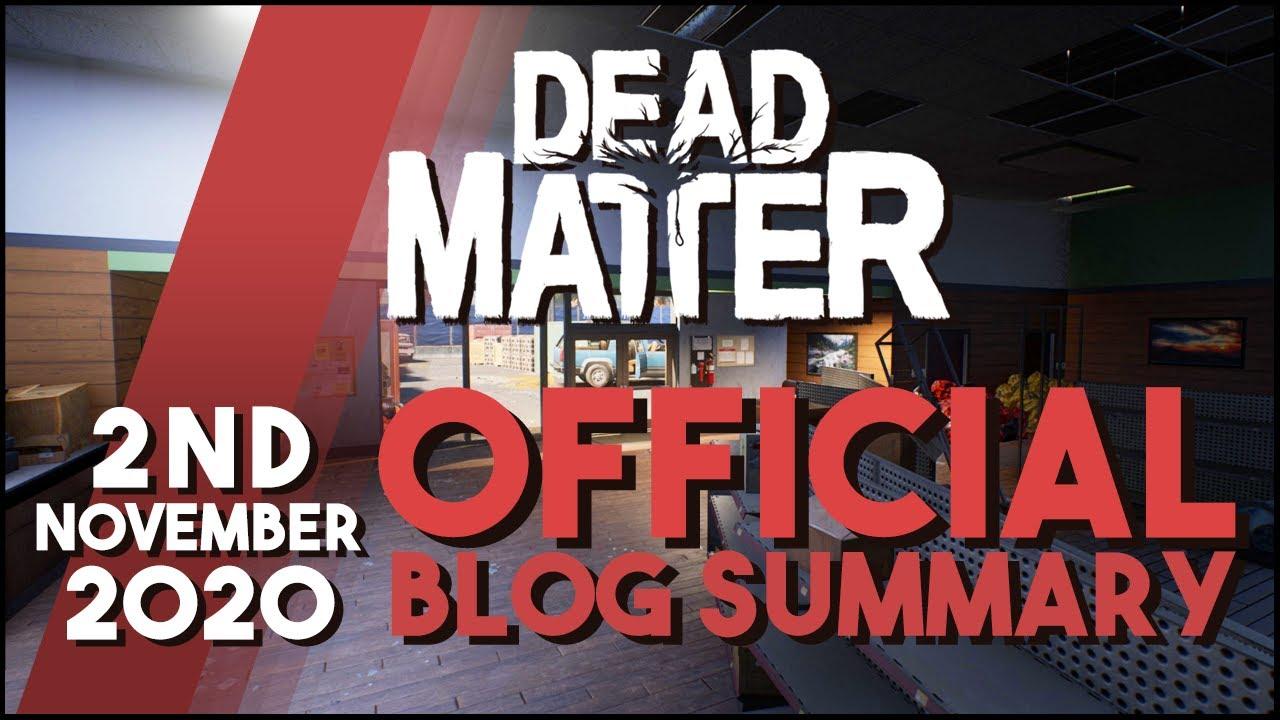 Dead Matter - Official Dev Blog Summary 11/02/2020