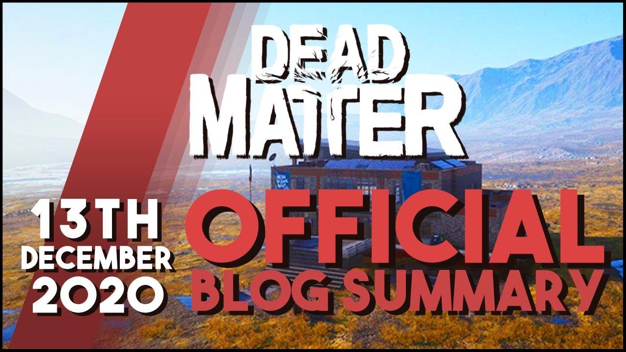Dead Matter - Official Dev Blog Summary 12/13/2020