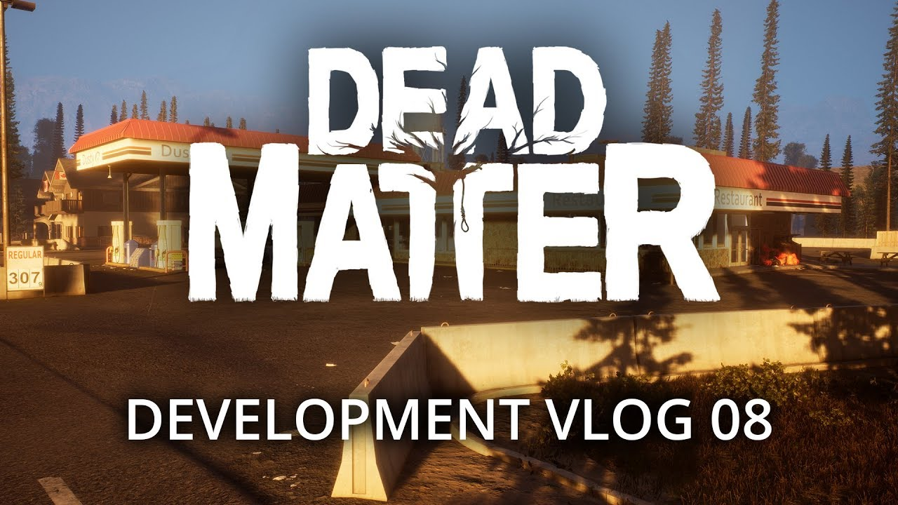 Dead Matter - Développement Vlog #08