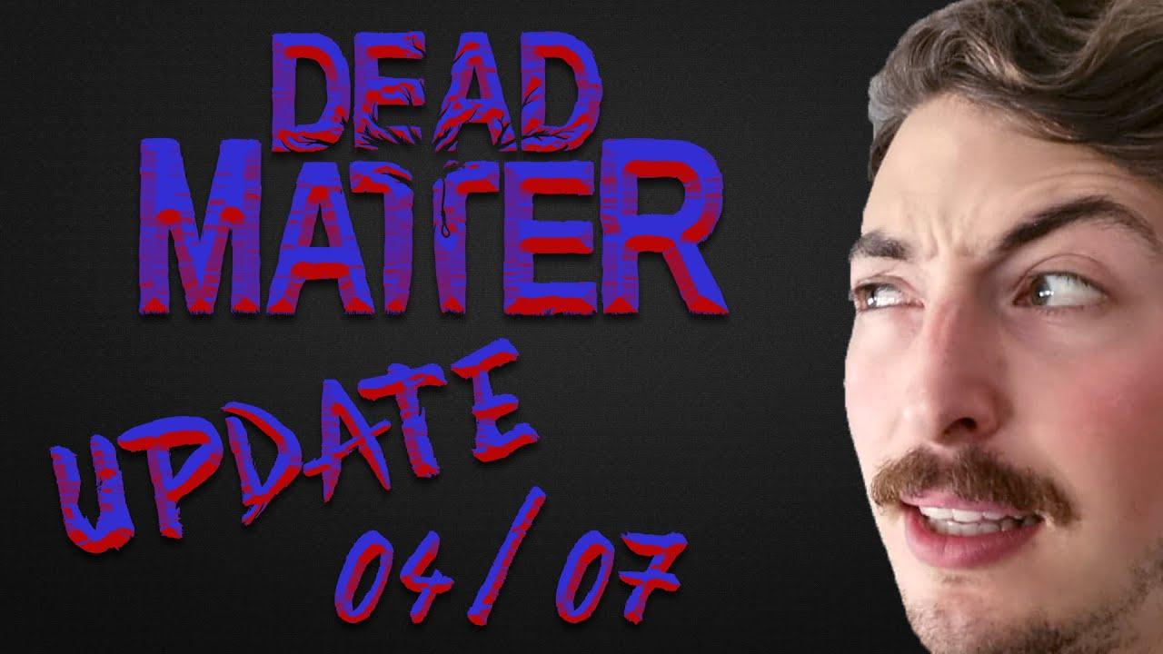 Dead Matter Update FR 04/07
