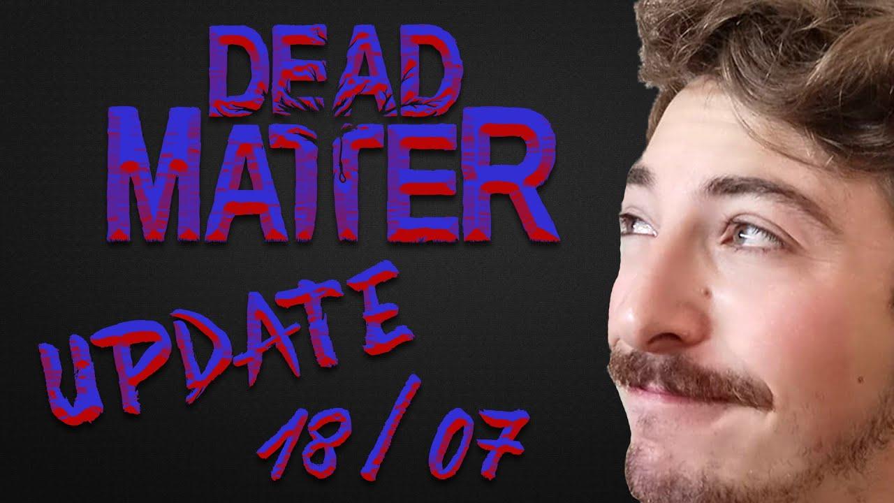 Dead Matter Update FR 18/07