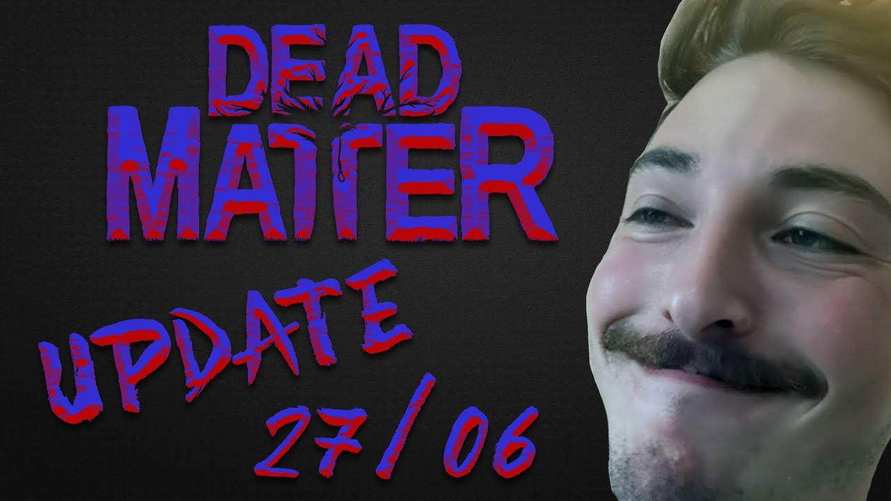 Dead Matter Update FR 27/06