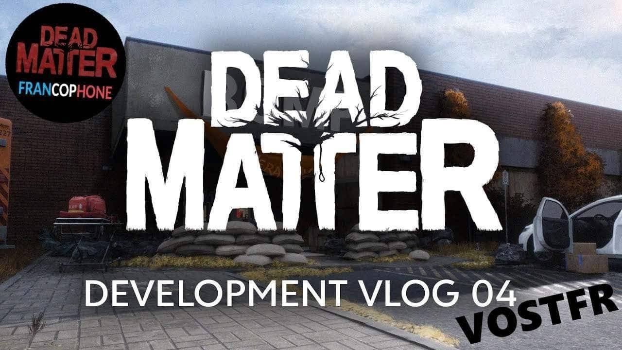 [FR] DeadMatter DevVlog #4 VOSTFR