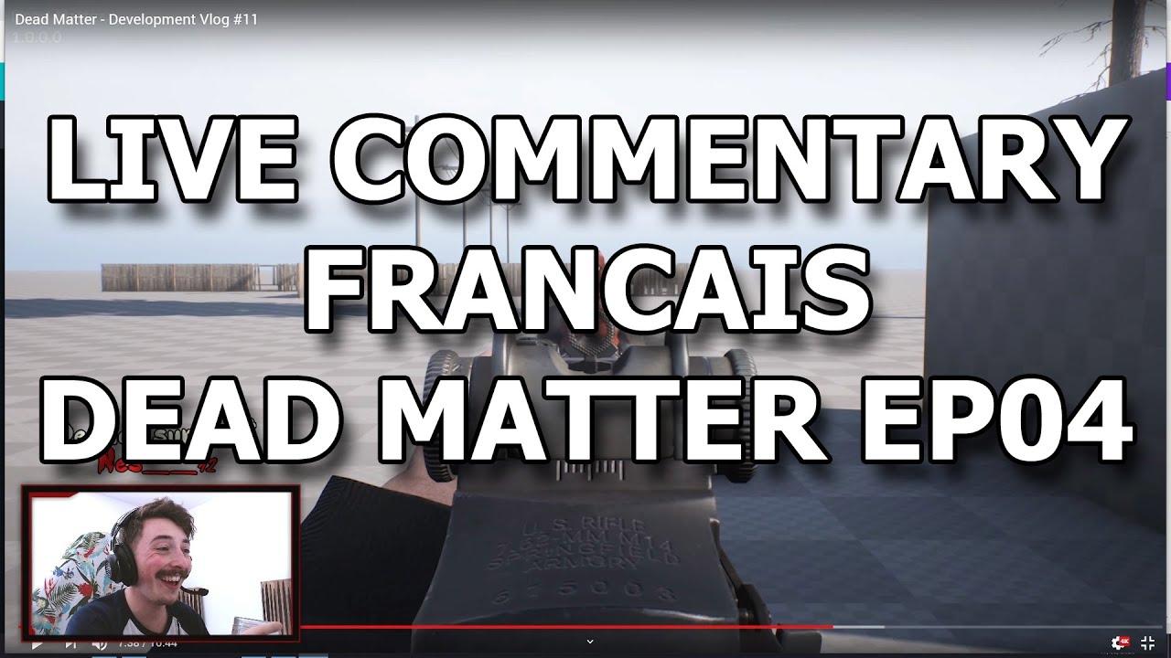 Live Commentary FR Dead Matter ep04