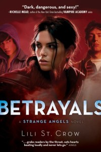 Review: Betrayals by Lili St. Crow