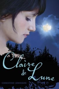 Claire de Lune by Christine Johnson - US Cover