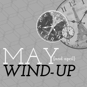 May/April Win-up