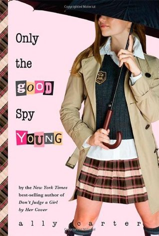 Review: Only the Good Spy Young by Ally Carter