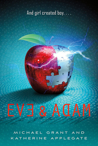 Eve and Adam by Katherine Applegate, Michael Grant
