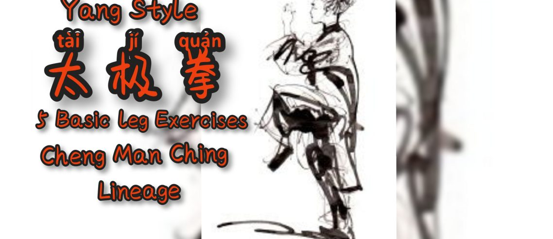 5 FUNDAMENTAL LEG EXERCISES FOR YOUR TAI CHI