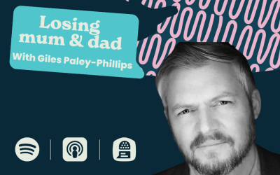 Episode 6 – Losing mum and dad with Giles Paley-Phillips
