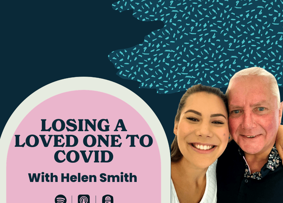 Episode 4 – Losing a loved one to Covid