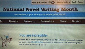 I am incredible. My NaNo word count is a work in progress.