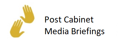 Post Cabinet Media Briefings