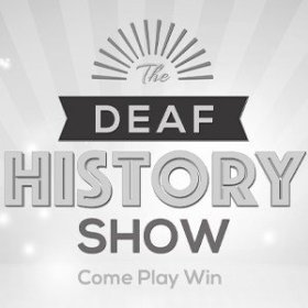 Deaf History Show by sComm