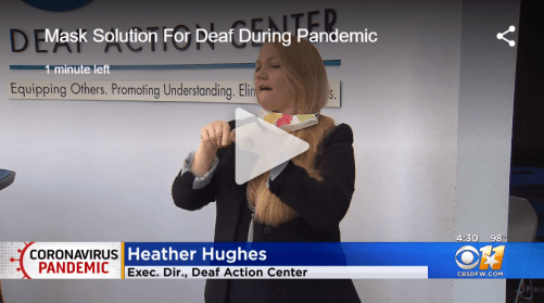 "Practice Patience: Deaf, Hard Of Hearing Face Challenges Under New Mask Mandate  By Brooke Rogers  July 14, 2020  NORTH TEXAS (CBSDFW.COM) – When local leaders update the public on the status of COVID-19, they often have Bob Barker by their side. Barker is a deaf interpreter who spoke to CBS 11 News via a certified sign language interpreter.  ""Bringing in an interpreter allows that information to be communicated real-time to those deaf and hard of hearing individuals who are not able to hear what the judge is saying,"" he said.  But for those who are deaf or hard of hearing, some information can get lost behind the masks. Heather Hughes of the Deaf Action Center told CBS 11 News, also via an interpreter, that she thinks the masks are a necessity for safety but another barrier nonetheless.  ""Many people who are deaf or hard of hearing tend to rely on the visual cues that we display on our face,"" she said.  ""We show, similar to how you use your tone, you raise and lower your tone to show inflection. We do that with our face, so when there's a mask on, we can't tell necessarily if the person is happy, if they're sad, if they're being serious,"" said Barker.  They both said one option is clear masks, but they're pricey and also have some flaws.  ""The fog that comes with wearing it is a challenge. They're not the easiest to wash and maintain their durability,"" Hughes said.  What they hope the hearing public will do is practice patience.  ""If you notice someone doesn't respond when you try to get their attention, just keep in mind that they might be deaf or hard of hearing,"" said Hughes. ""Because we as those on the hearing spectrum already have to navigate through communication barriers, it really is an extra challenge for ourselves. It's extra stress and extra work, and I hope people can keep that in mind.""  https://cbsloc.al/3h0pusZ  SOURCE: https://dfw.cbslocal.com/2020/07/14/practice-patience-deaf-hard-of-hearing-face-challenges-under-new-mask-mandate/"
