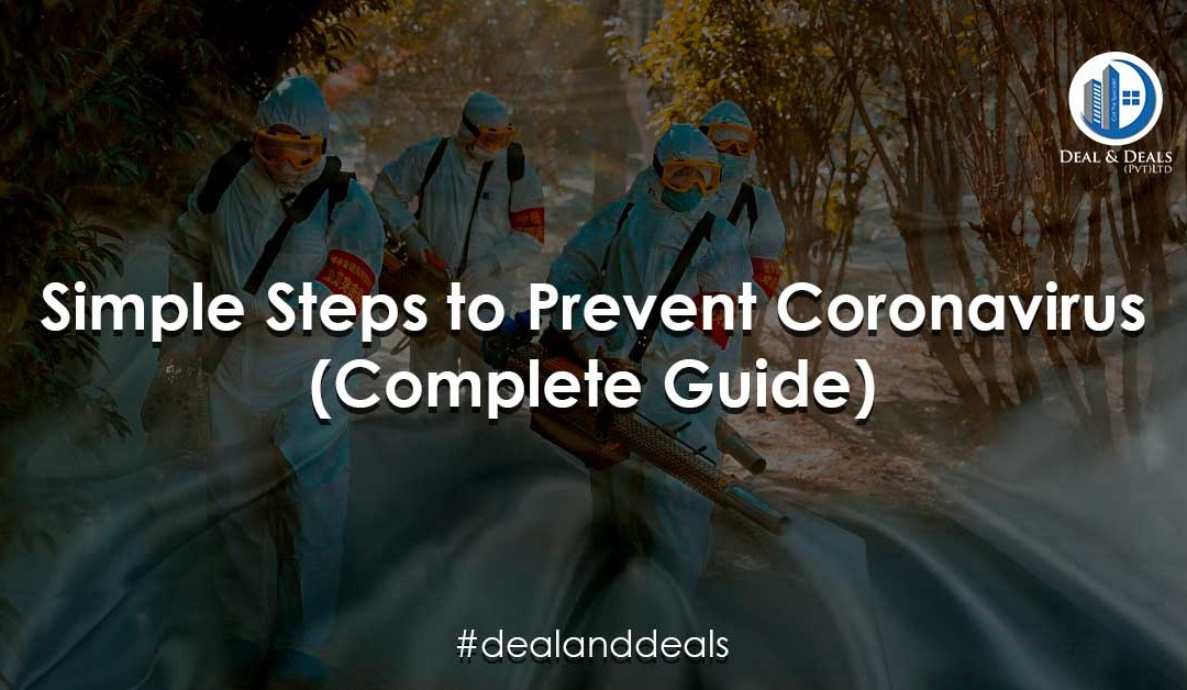 Simple Steps to Prevent Coronavirus – Complete Guide
