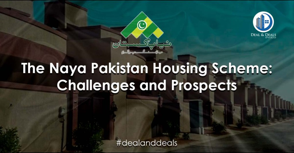 The Naya Pakistan Housing Scheme Challenges and Prospects