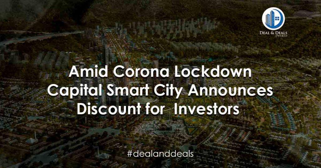 Amid Corona Lockdown Capital Smart City Announces Discount for Investors