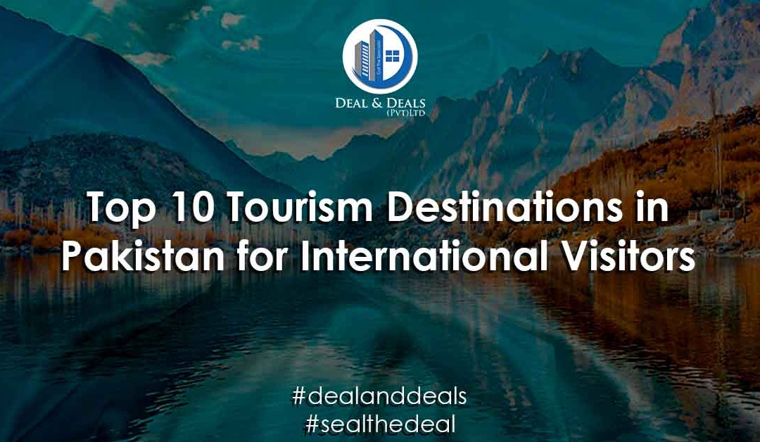 Top 10 Tourism Destinations in Pakistan for International Visitors