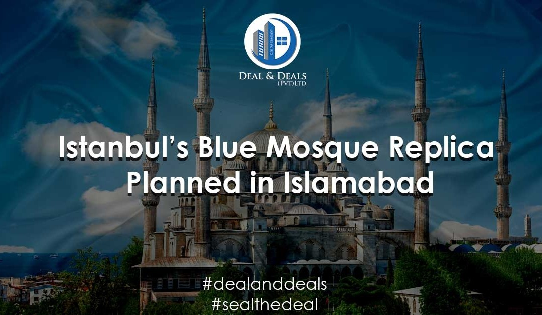 Istanbul's Blue Mosque Replica Planned in Islamabad