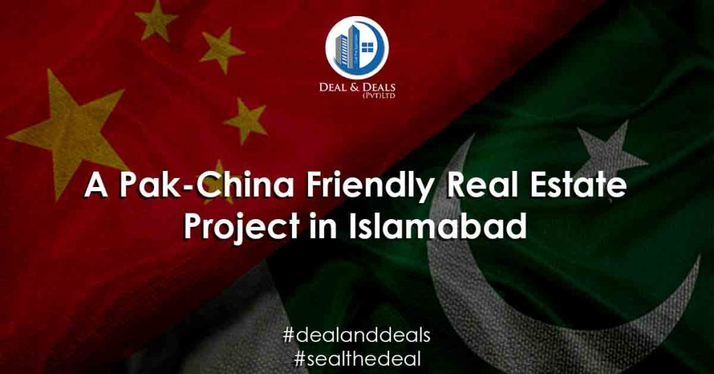 A Pak-China Friendly Real Estate Project in Islamabad
