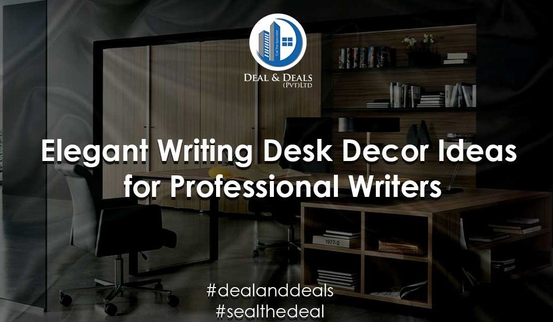 Elegant Writing Desk Décor Ideas for Professional Writers