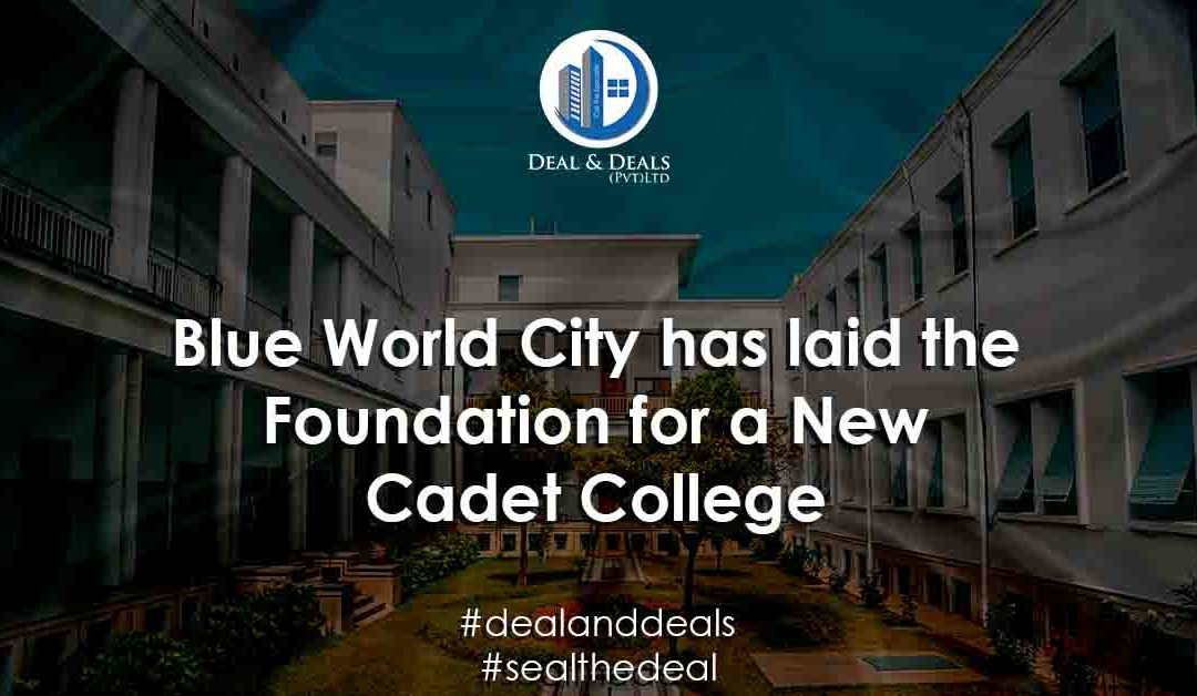 Blue World City Has Laid the Foundation for a New Cadet College