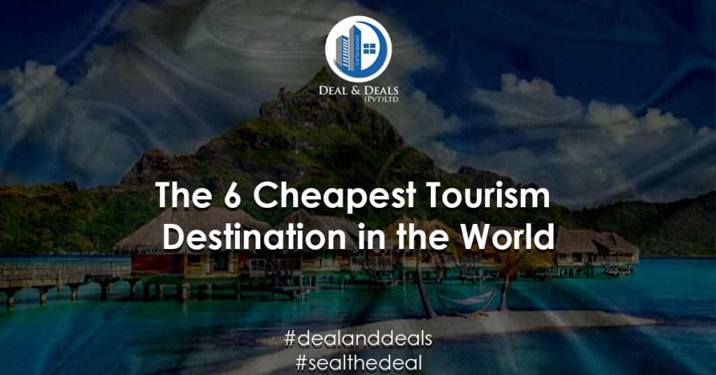 The 6 Cheapest Tourism Destination in the World
