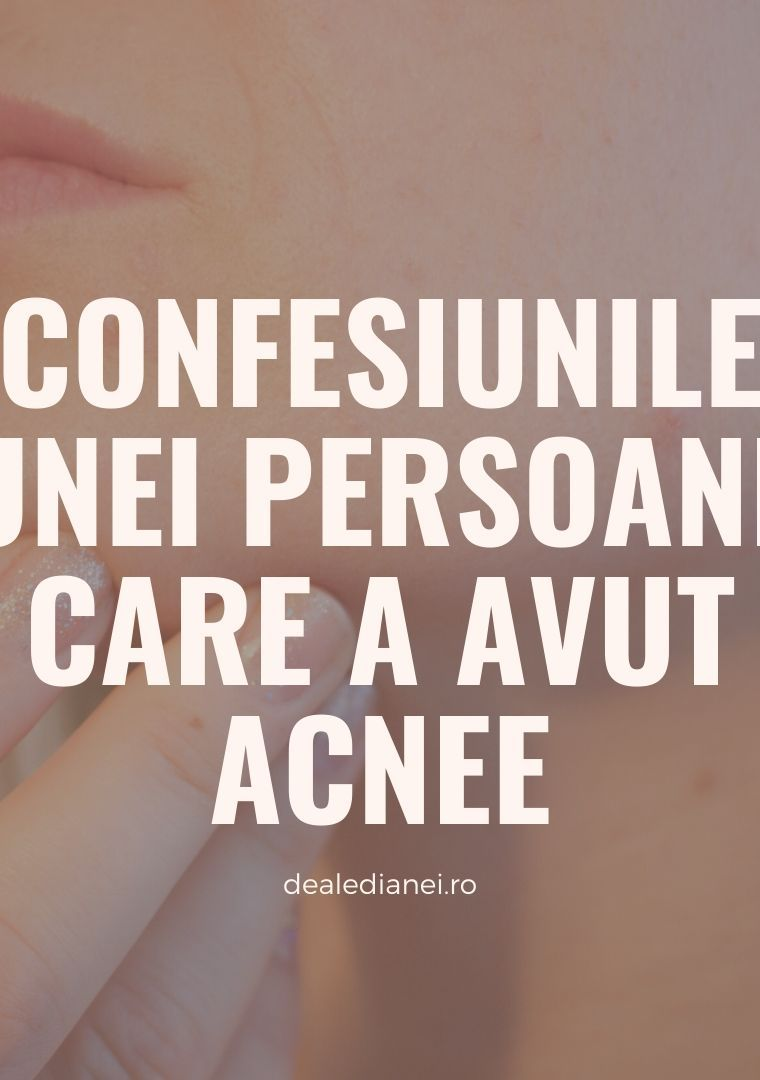 Confesiunile unei persoane care a avut acnee