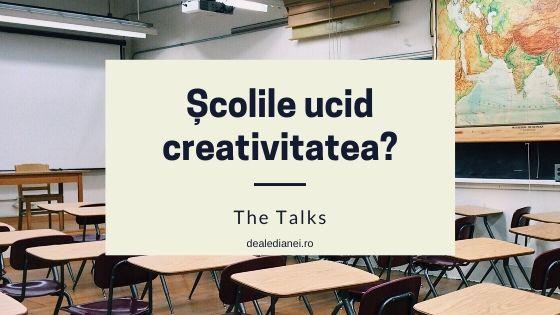 școlile ucid creativitatea