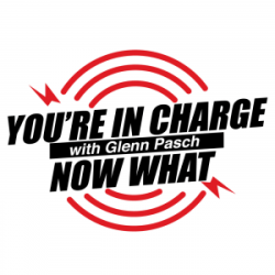 You're now in charge now what podcast logo
