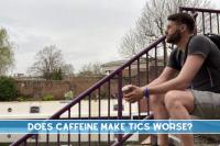 Caffeine can make Tics Worse in Tourette's Syndrome